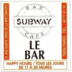 'Le Subway' First Gay bar on Rue Sainte Croix de la Bretonnerie, opened in 1989. The Street would become a core of the city's gay 'Le Marais'. Source: Hexagone Gay http://www.hexagonegay.com/region/paris80-marais.html
